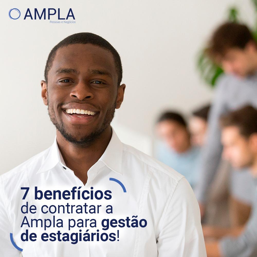 7 benefícios de contratar a Ampla para gestão de estagiários!